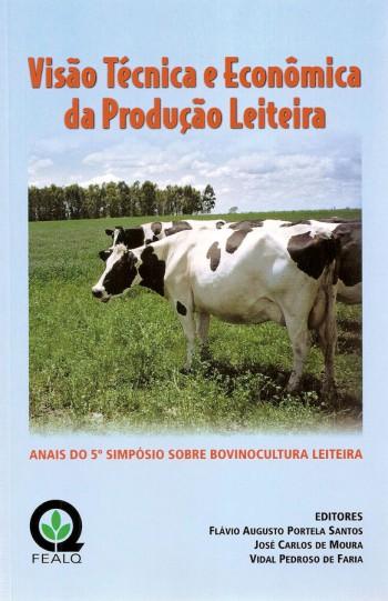 VISAO TECNICA E ECONOMICA DA PRODUCAO LEITEIRA